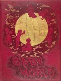 Baby World....Mary Mapes Dodge   1884