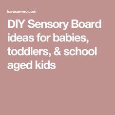 DIY Sensory Board ideas for babies, toddlers, & school aged kids