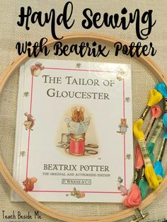 Hand Sewing with Beatrix Potter and the Tailor of Gloucester - Teach Beside Me Hand Sewing Projects, Projects For Kids, Sewing Crafts, Crafts For Kids, Easy Crafts, Beatrix Potter, Waldorf Montessori, Gloucester, Learn To Sew