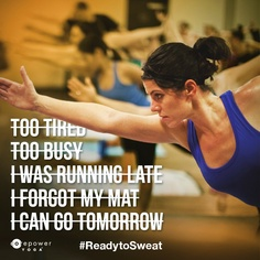 Make it to your mat. Are you #ReadyToSweat?