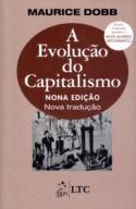 A Evolução do Capitalismo - Nova Tradução - Nova Ortografia Autor: Dobb, Maurice Editora: Ltc Categoria: Geografia e Historia / Historia Mundial