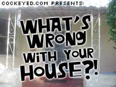 Complete Home Inspection Checklist for the People who Actually Have to Live There (cockeyed)