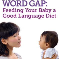 Closing the Word Gap: Feeding Your Baby a Good Language Diet | Gryphon House