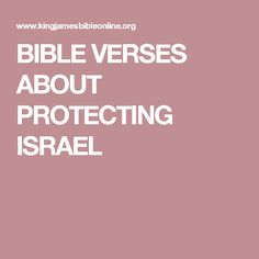 BIBLE VERSES ABOUT PROTECTING ISRAEL