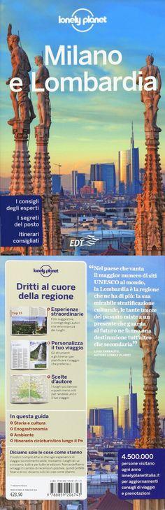 Lonely Planet - Milano e Lombardia (14 mag 2015) #lonelyplanet #Milano #lombardia #italia #guida #guidaturistica #edt #guidacartacea #città #monumenti #itinerari #hotel #ristoranti #locali #shoponline