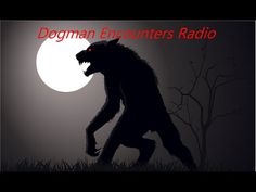 Dogman Encounters Episode 26 | Bigfoot NOW! Yikes, more people have had a sighting of these fierce forms ...of what exactly??