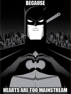 Cos Hearts are too mainstream!