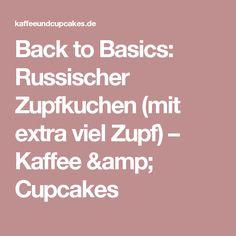 Back to Basics: Russischer Zupfkuchen (mit extra viel Zupf) – Kaffee & Cupcakes