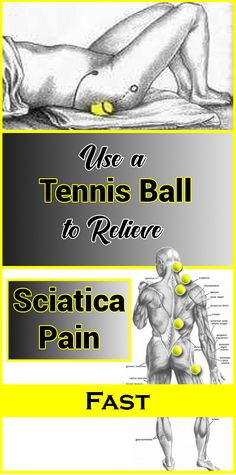 Pain Remedies Use a Tennis Ball to Relieve Sciatica Pain Fast Sciatica Pain Relief, Sciatic Pain, Sciatic Nerve, Tennis Workout, Fitness Workouts, Angina Pectoris, Health And Wellness, Health Fitness, Beauty Tips