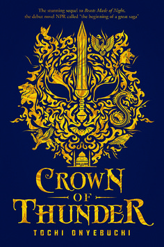 #CoverReveal Crown of Thunder ((Beasts Made of Night,#2) by Tochi Onyebuchi