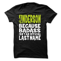 ANDERSON Because Badass isn't an official Last Name T-Shirts, Hoodies. CHECK PRICE ==► https://www.sunfrog.com/Names/TT001-ANDERSON-Because-Badass-Isnt-An-Official-Last-Name.html?id=41382