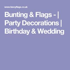 Bunting & Flags - | Party Decorations | Birthday & Wedding