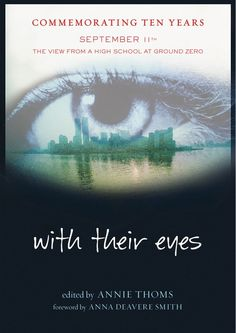 with their eyes  September 11th: The View from a High School at Ground Zero  By Annie Thoms