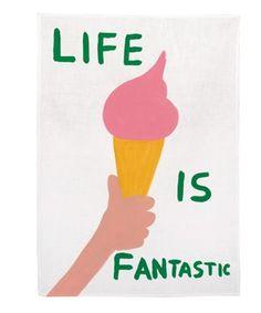 David Shrigley - Life is Fantastic Tea Towel