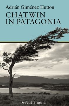 Hutton. Chatwin in Patagonia
