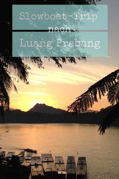 Über den Mekong nach Luang Prabang - Misses Backpack Luang Prabang, Laos, Vietnam, Hotels, Roadtrip, Thailand, Backpacking, Beach, Water