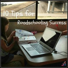 10 tips for road schooling success ~ It's like homeschooling, but with more travel.