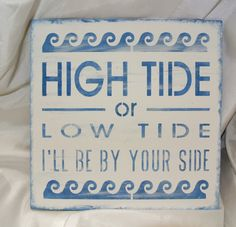 Nautical Wedding, in high tide or in low tide i'll be by your side, ocean beach wedding blue white wedding ANY COLOR bride romantic gift