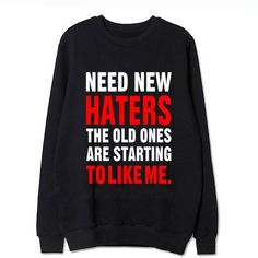 """**NOT FOUND IN STORES - KDOM MADE** This Sweater Features A Great BTS Quote! """"NEED NEW HATERS THE OLD ONES ARE STARTING TO LIKE ME"""" Look Good, Feel Good, Buy Your Sweatshirt Now! Share This With Someo (New Products Meme)"""
