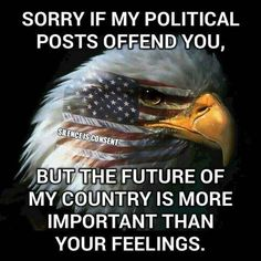 You have the right to be offended, and you have the right to offend. That's (at least it once was) one of the strengths of America. One of the great freedoms in America is we have the right to be offensive. Political Quotes, Political Views, Political Posters, I Love America, God Bless America, America America, Out Of Touch, Conservative Politics, Messages