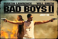 Google Image Result for http://collider.com/wp-content/image-base/Movies/B/Bad_Boys_II/bad_boys_2_poster_will_smith_martin_lawrence_michael_bay_01.jpg