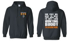 Bow Hunting Dad Hoodie, Wait Their Whole Life to Meet their Hunting Buddy, I'm Raising Mine Father Gift Bow Hunter Shirt Free Shipping by GenesisInk on Etsy https://www.etsy.com/listing/239454462/bow-hunting-dad-hoodie-wait-their-whole