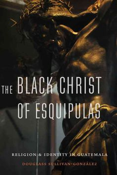On the eastern border of Guatemala and Honduras, pilgrims and travelers flock to the Black Christ of Esquipulas, a large statue carved from wood depicting Christ on the cross. The Catholic shrine, bui