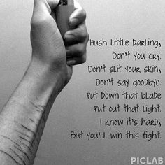 A self-harmers lullaby. Stop self harm. Sad Love Quotes, Quotes To Live By, Me Quotes, Funny Quotes, How I Feel, How Are You Feeling, Emo Love, Depression Quotes, Depression Art