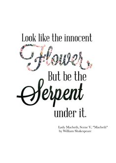 6. A quote from Lady Macbeth telling Macbeth to appear to be innocent on the outside while hiding your true intentions and thoughts on the inside.