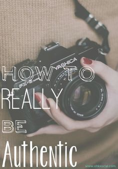 How to Actually Be Authentic on Blogs and Social Media - ohksocialmedia
