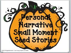 Fall Writer's Workshop Idea: Writing a Personal Narrative Small Moment Seed Story