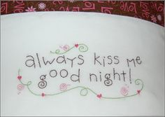 Cute pillowcase stitchery - I may have already pinned this.
