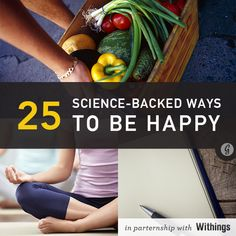 "Looking for some happiness? You will find plenty of inspiration here - ""25 Science-Backed Ways To Be Happy"""
