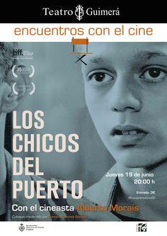 Cartel de la cuarta sesión de 'Encuentros con el cine': 'Los chicos del puerto', con coloquio con Alberto Morais, moderado por Enrique Ramírez Guedes. http://encuentrosconelcine.wordpress.com/2014/06/06/el-cartel-de-la-cuarta-sesion/