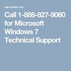 Call 1-888-827-9060 for #Microsoft #Windows7 #Technical #Support