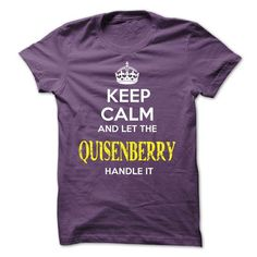 QUISENBERRY - KEEP CALM AND LET THE QUISENBERRY HANDLE  - #gift for him #gift for girls. GET YOURS => https://www.sunfrog.com/Valentines/QUISENBERRY--KEEP-CALM-AND-LET-THE-QUISENBERRY-HANDLE-IT-53603090-Guys.html?68278