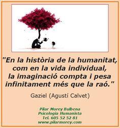 """Gaziel [Agustí Calvet]: """"En la història de la humanitat, com en la vida individual, la imaginació compta i pesa infinitament més que la raó."""""""