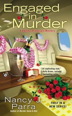Engaged in Murder (Perfect Proposals Mysteries #1) | Nancy Parra