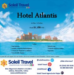 Hotel Atlantis, Bahamas 4 días / 3 Noches Desde $1,180 USD  Incluye: Viaje redondo / Traslados / 3 Noches en Bahamas / Guía de habla hispana / Bolsa de viajes / Tarjeta de asistencia turística / Impuestos  A partir del 23 de Agosto al 31 de Octubre y del 29 de Noviembre al 16 de Diciembre  Precios sujetos a cambio
