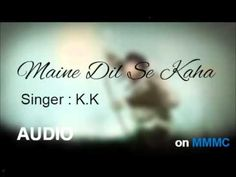 Maine Dil Se Kaha - K.K - YouTube Morse Code, Dil Se, Maine, Coding, Singer, Videos, Youtube, Video Clip, Youtube Movies