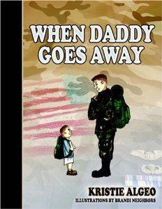 When Daddy Goes Away: Kristie Algeo: 9781414106434: Amazon.com: Books
