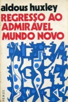Download Regresso ao Admiravel Mundo Novo - Aldous Huxley em e PUB mobi e PDF