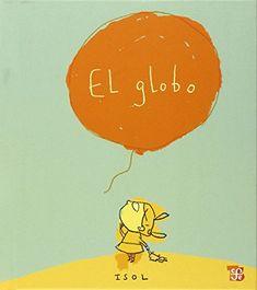 El globo (Spanish Edition) by Isol http://www.amazon.com/dp/9681665732/ref=cm_sw_r_pi_dp_MPIvvb0N00QB0