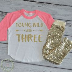 Young Wild and Three Shirt Three Years Old Birthday Shirt 3 Years Old Girl Third Birthday 3rd Birthday Outfit Set with Gold Sequin Pants 181 #3_years_old #3rd_birthday #3rd_birthday_girl