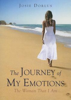 The Journey of My Emotions: The Woman That I Am