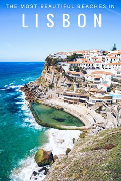 The Most Beautiful Beaches in Lisbon