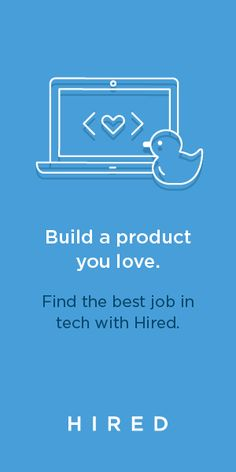 Let's be honest: searching for a job stinks. At Hired, job opportunities come to you. If you're a software engineer looking for your next opportunity, join Hired's marketplace and let companies compete to interview you. Create your profile, get approved onto the platform, and start receiving interview requests from tech comapnies with upfront compensation and equity details.