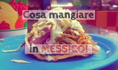 Cosa mangiare in Messico, guida al cibo messicano