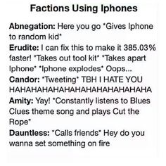 Factions using Iphones. Divergent Funny Divergent ❤ liked on Polyvore featuring fillers, quotes, random, divergent, text, phrase and saying