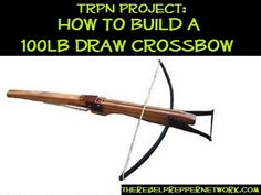 How to Build a 100lb Draw Crossbow